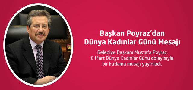 Başkan Poyraz'dan Dünya Kadınlar Günü Mesajı