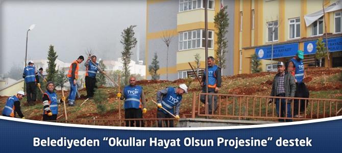 """Belediyeden """"Okullar Hayat Olsun Projesine"""" destek"""