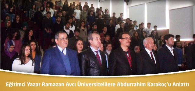 Eğitimci Yazar Ramazan Avcı Üniversitelilere Abdurrahim Karakoç'u Anlattı