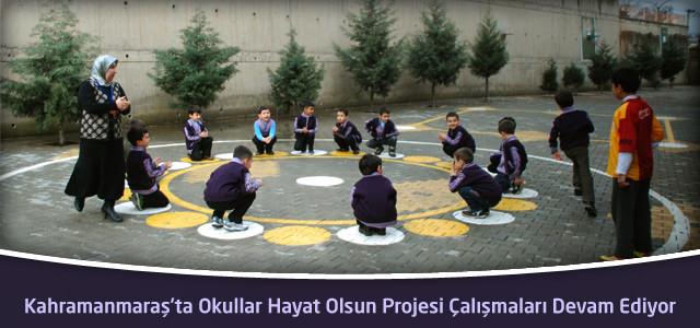 Kahramanmaraş'ta Okullar Hayat Olsun Projesi Çalışmaları Devam Ediyor.