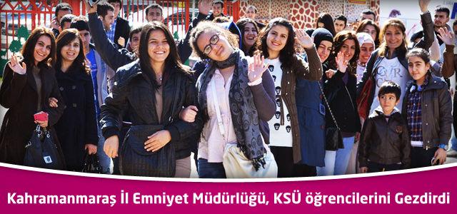 Kahramanmaraş  İl Emniyet Müdürlüğü, KSÜ öğrencilerini Gezdirdi