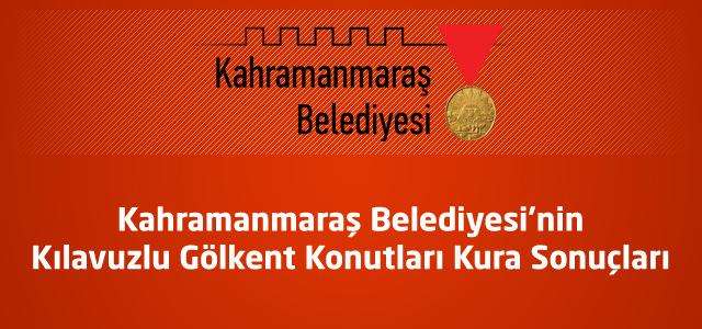 Kahramanmaraş Belediyesi'nin Kılavuzlu Gölkent Konutları Kura Sonuçları