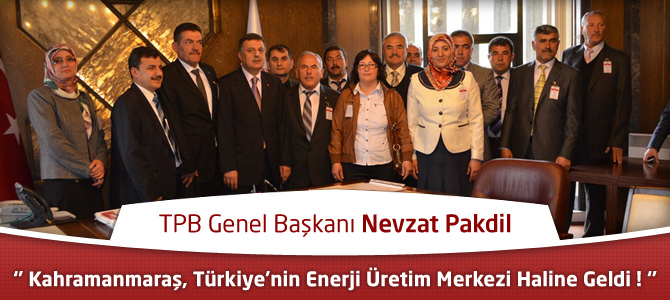 Pakdil : Kahramanmaraş, Türkiye'nin Enerji Üretim Merkezi Haline Geldi !