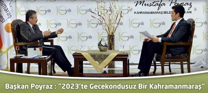 """Başkan Poyraz : """"2023'te Gecekondusuz Bir Kahramanmaraş"""""""