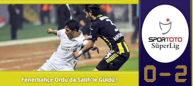Orduspor 0 – 2 Fenerbahçe Maçın geniş özeti