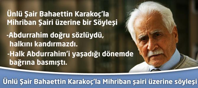 Bahaettin Karakoç ile Mihriban şairi üzerine bir söyleşi