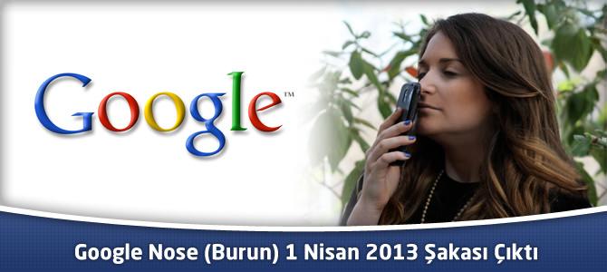Google Nose (Burun) 1 Nisan 2013 Şakası Çıktı