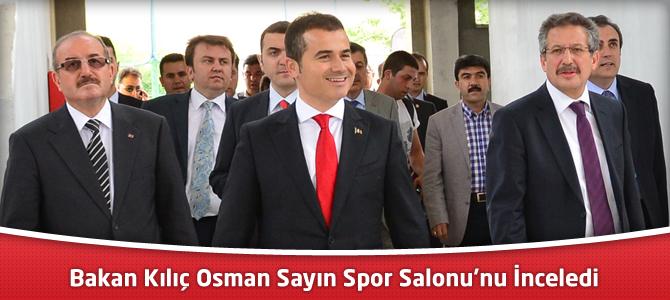 Bakan Kılıç Osman Sayın Spor Salonu'nu İnceledi