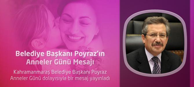 Belediye Başkanı Poyraz'ın Anneler Günü Mesajı