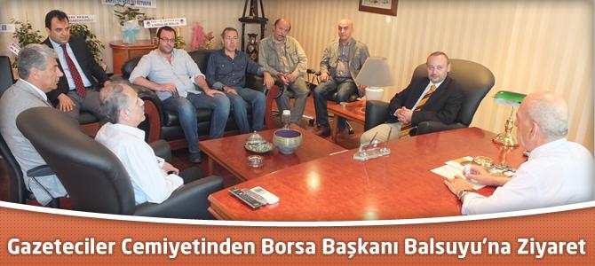 Gazeteciler Cemiyetinden Borsa Başkanı Balsuyu'na Ziyaret