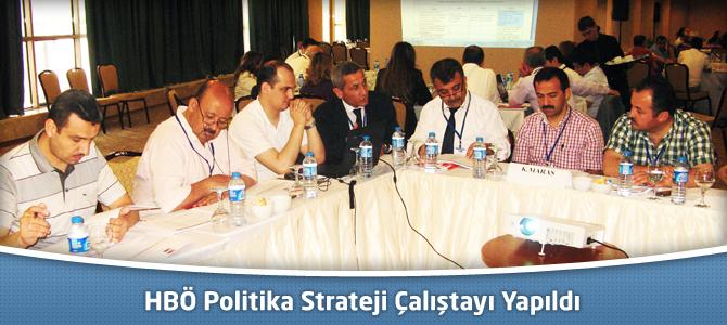 HBÖ Politika Strateji Çalıştayı Yapıldı
