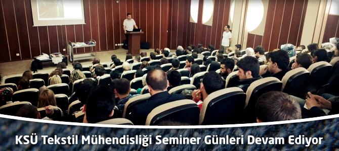 KSÜ Tekstil Mühendisliği Seminer Günleri Devam Ediyor