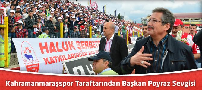 Kahramanmaraşspor Taraftarından Başkan Poyraz Sevgisi