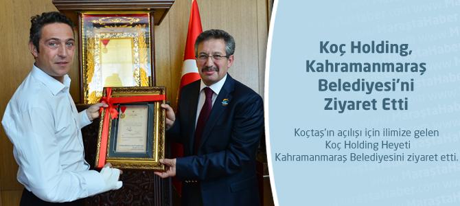 Koç Holding, Kahramanmaraş Belediyesi'ni Ziyaret Etti
