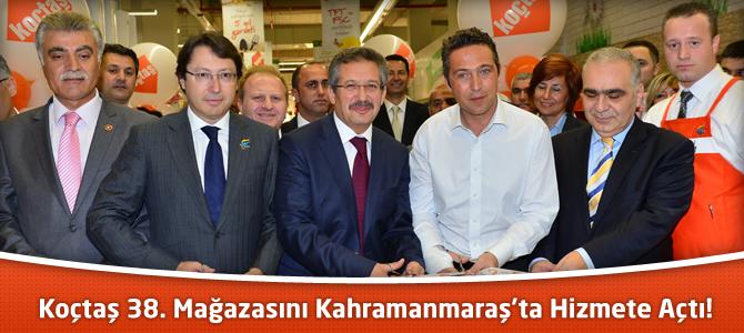 Koçtaş 38. Mağazasını Kahramanmaraş'ta Hizmete Açtı!