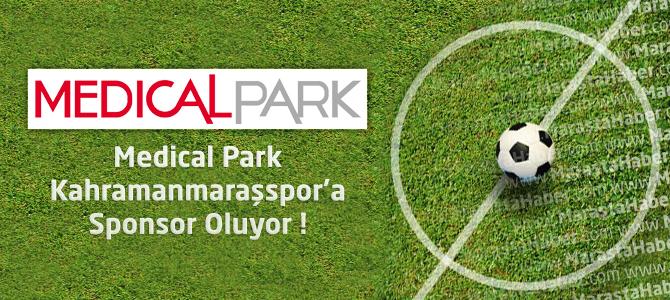 Medical Park Kahramanmaraşspor'a Sponsor Oluyor !