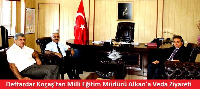 Defterdar Koçaş' tan Milli Eğitim Müdürü Mesut Alkan'a Veda Ziyaret