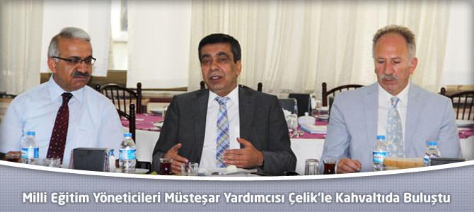 Milli Eğitim Yöneticileri Müsteşar Yardımcısı Çelik'le Kahvaltıda Buluştu
