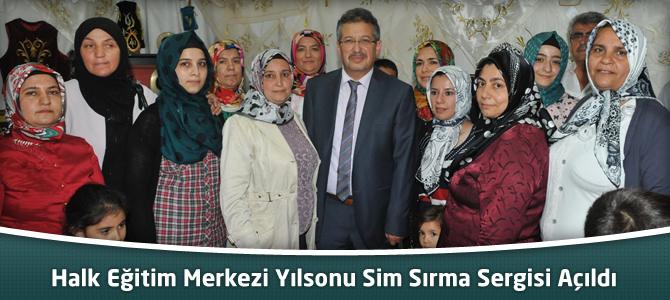 Halk Eğitim Merkezi Yılsonu Sim Sırma Sergisi Açıldı