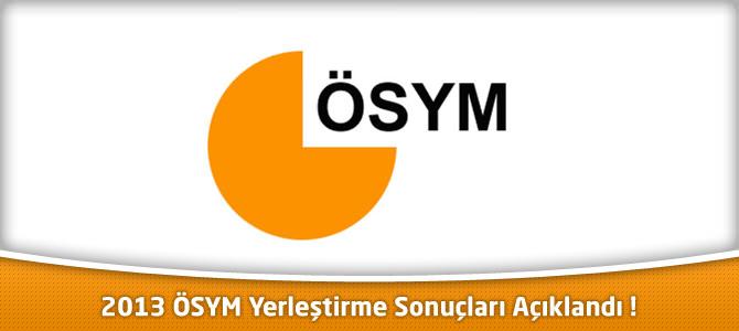 2013 ÖSYM Yerleştirme Sonuçları Açıklandı ! sonuc.osym.gov.tr