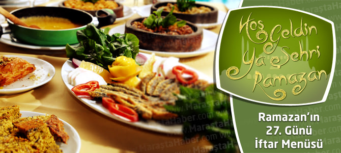 4 Ağustos Ramazan İftar Menüsü 27. Gün Yemek Tarifleri