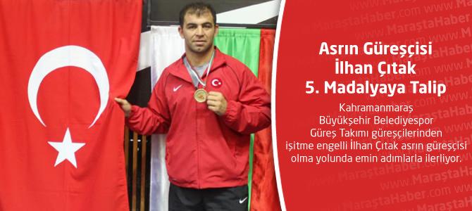Asrın Güreşçisi İlhan Çıtak 5. Madalyaya Talip