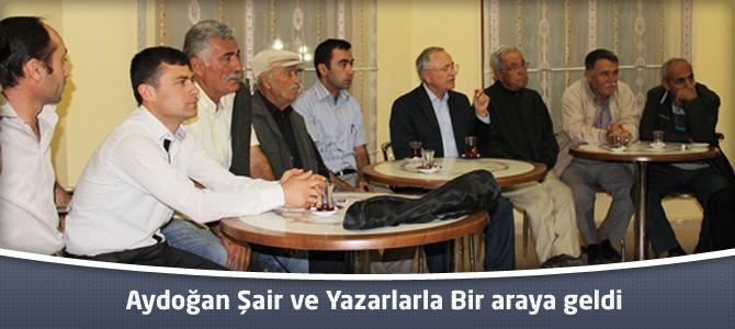 Aydoğan Şair ve Yazarlarla Bir araya geldi.