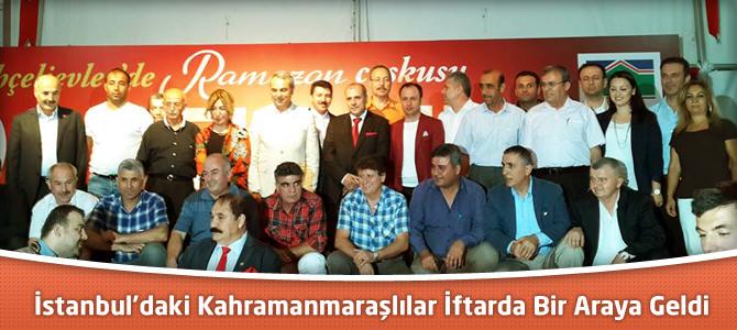İstanbul'daki Kahramanmaraşlılar İftarda Bir Araya Geldi