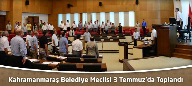 Kahramanmaraş Belediye Meclisi 3 Temmuz'da Toplandı