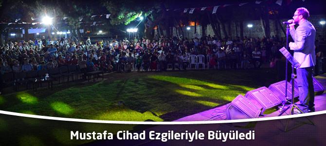 Mustafa Cihad Ezgileriyle Büyüledi