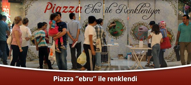 Kahramanmaraş Piazza AVM ''ebru'' ile renklendi