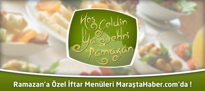 Ramazan'a özel iftar menüleri MaraştaHaber.com'da