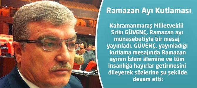 Milletvekili Güvenç'ten Ramazan Ayı Kutlaması