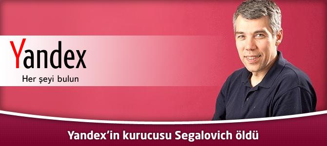 Yandex'in kurucusu Segalovich öldü