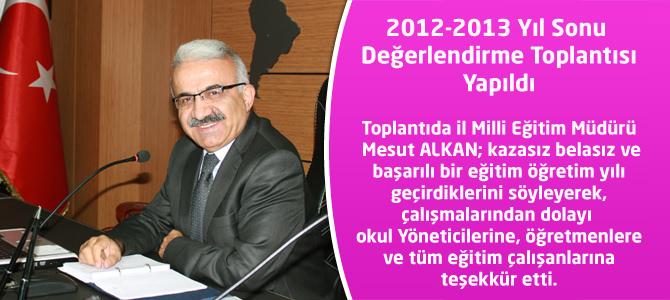 2012-2013 Yıl Sonu  Değerlendirme Toplantısı Yapıldı