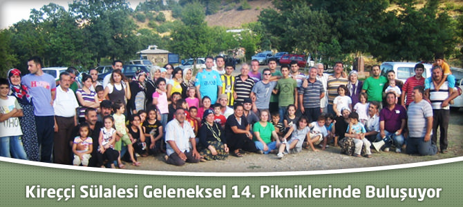 Kireççi Sülalesi 14. Geleneksel Pikniklerinde Buluşacak