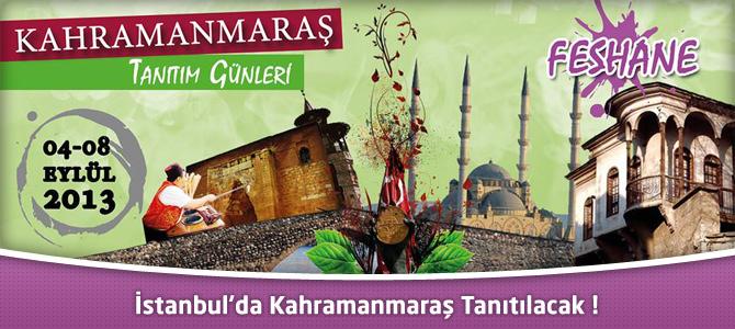 İstanbul'da Kahramanmaraş Tanıtım Günleri 4-8 Eylül'de !