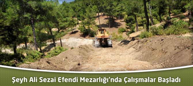Şeyh Ali Sezai Efendi Mezarlığı'nda Çalışmalar Başladı