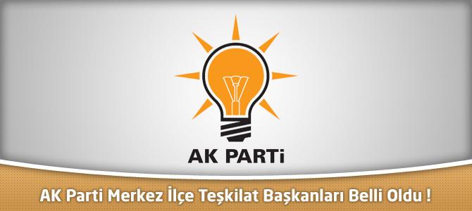 AK Parti Kahramanmaraş Merkez İlçe Teşkilat Başkanları Belli Oldu !