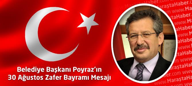 Kahramanmaraş Belediye Başkanı Poyraz'ın 30 Ağustos Zafer Bayramı Mesajı