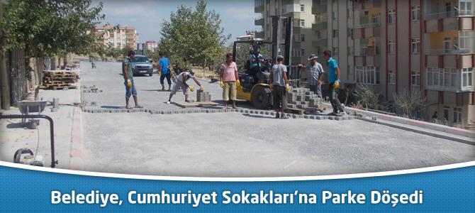 Kahramanmaraş Belediyesi, Cumhuriyet Sokakları'na Parke Döşedi