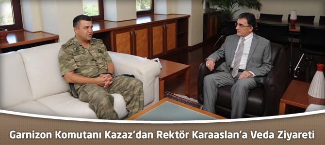 Garnizon Komutanı Kazaz'dan Rektör Karaaslan'a Veda Ziyareti