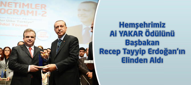 Kahramanmaraşlı Ali Yakar Ödülünü Başbakan Recep Tayyip Erdoğan'ın Elinden Aldı