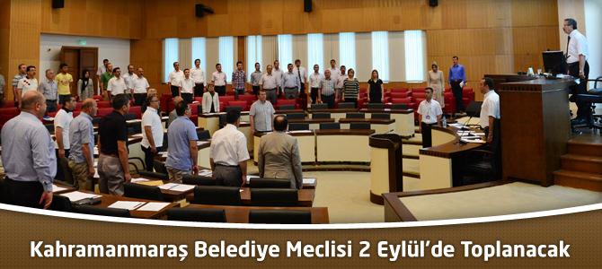 Kahramanmaraş Belediye Meclisi 2 Eylül'de Toplanacak