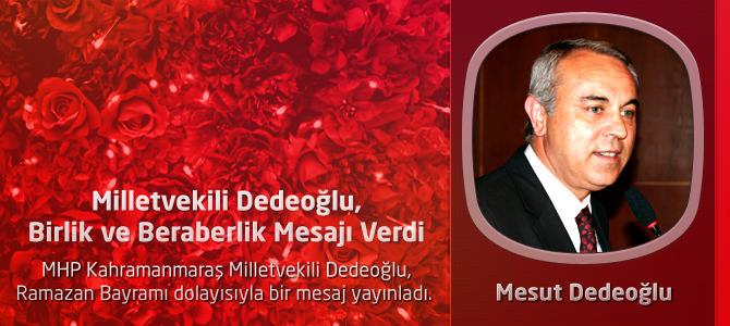 Kahramanmaraş Milletvekili Dedeoğlu, Birlik ve Beraberlik Mesajı Verdi