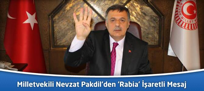 Kahramanmaraş Milletvekili Nevzat Pakdil'den 'Rabia' İşaretli Mesaj