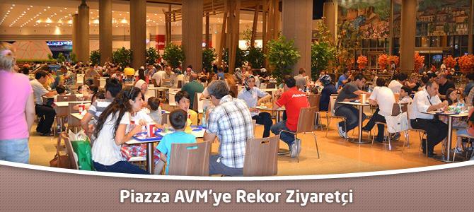 Kahramanmaraş Piazza AVM'ye Rekor Ziyaretçi !