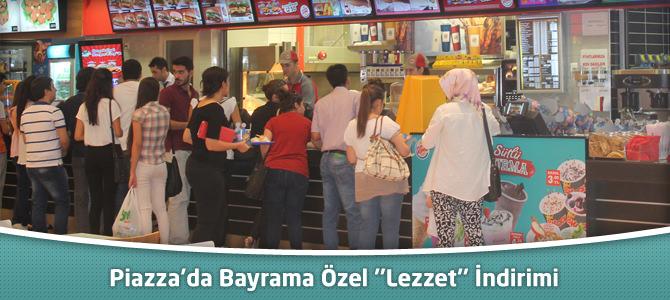 "Piazza'da Bayrama Özel ""Lezzet"" İndirimi"