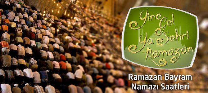 8 Ağustos 2013 Ramazan Bayram Namazı Saatleri