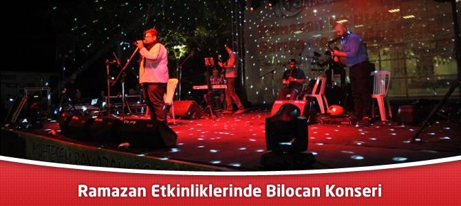 Ramazan Etkinliklerinde Bilocan Konseri